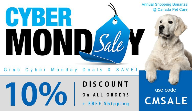 Season Of Savings Continue Canada Pet Care Cyber Monday Discount Of 10 On All Pet Supplies Canadapetcare Blog